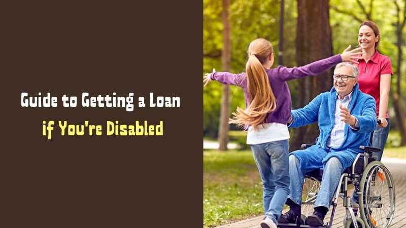 Guide to Getting a Loan if You're Disabled